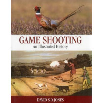 Game Shooting: An Illustrated History by David S. D. Jones, 9781846892103