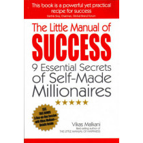 The Little Manual of Success: 9 Essential Secrets of Self-Made Millionaires by Vikas Malkani, 9781846942280