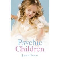 Psychic Children: Understanding Their Psychic Gifts Amazing True Stories of Children's Psychic Gifts by Joanne Brocas, 9781846943676