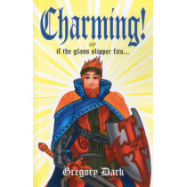 Charming!: If the Glass Slipper Fits by Gregory Dark, 9781846943836