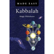 Kabbalah Made Easy by Maggy Whitehouse, 9781846945441
