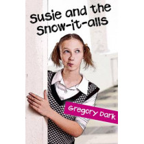 Susie and the Snow-it-alls by Gregory Dark, 9781846948817