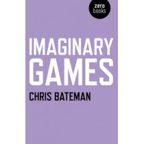 Imaginary Games by Chris Bateman, 9781846949418