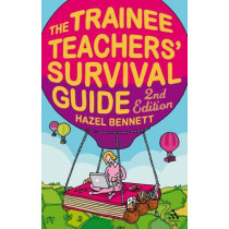 Trainee Teachers' Survival Guide by Hazel Bennett, 9781847060563