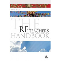 The RE Teacher's Handbook by Cavan Wood, 9781847063854