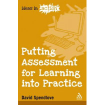 Putting Assessment for Learning into Practice by David Spendlove, 9781847064103