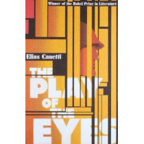 The Play Of The Eyes by Elias Canetti, 9781847083555