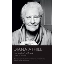 Instead of a Book: Letters to a Friend by Diana Athill, 9781847084149