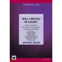 Will I See You In Court?: How to Improve the County Courts in England and Wales by Anthony Reeves, 9781847160959