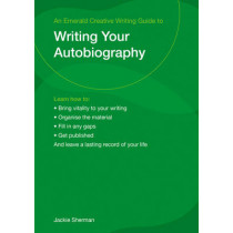 A Guide To Writing Your Autobiography by Jackie Sherman, 9781847162168