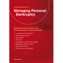 Managing Personal Bankruptcy - Alternatives To Bankruptcy: Managing the Process and Surviving Bankruptcy and Personal Insolvency in The United Kingdom by David Marsh, 9781847166555