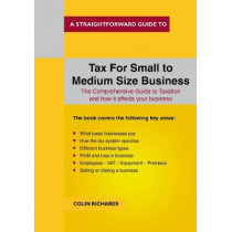 Tax For Small To Medium Size Business by Colin Richards, 9781847167002