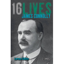 James Connolly: 16Lives by Lorcan Collins, 9781847171603