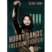 Bobby Sands: Freedom Fighter by Gerry Hunt, 9781847178152