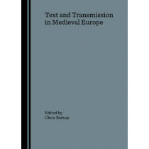 Text and Transmission in Medieval Europe by Chris Bishop, 9781847183149