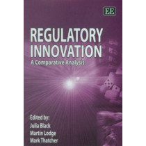 Regulatory Innovation: A Comparative Analysis by Julia Black, 9781847201959