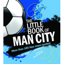 The Little Book of Man City by David Clayton, 9781847326843