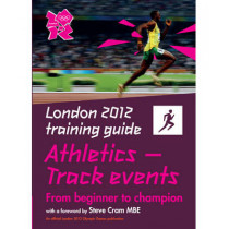 London 2012 Training Guide Athletics - Track Events by John Brewer, 9781847326980