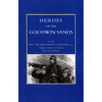 Heroes of the Goodwin Sands: 2001 by Thomas Stanley Treanor, 9781847341310