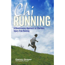 Chirunning: A Revolutionary Approach to Effortless, Injury-Free Running by Danny Dreyer, 9781847392787