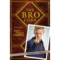 The Bro Code by Barney Stinson, 9781847399304