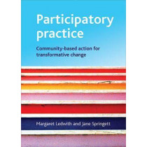 Participatory practice: Community-based action for transformative change by Margaret Ledwith, 9781847420121