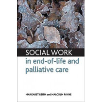 Social work in end-of-life and palliative care by Margaret Reith, 9781847424143
