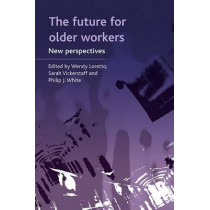 The future for older workers: New perspectives, 9781847424181