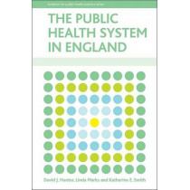 The public health system in England by David Hunter, 9781847424624