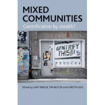 Mixed Communities: Gentrification by Stealth? by Gary Bridge, 9781847424921