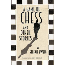 A Game of Chess and Other Stories by Stefan Zweig, 9781847495815