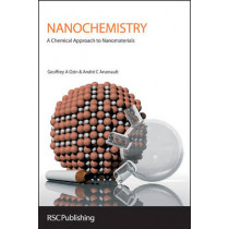 Nanochemistry: A Chemical Approach to Nanomaterials by Geoffrey A. Ozin, 9781847558954