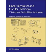 Linear Dichroism and Circular Dichroism: A Textbook on Polarized-Light Spectroscopy by Alison Rodger, 9781847559029
