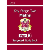 KS2 Maths Targeted Study Book - Year 6 by CGP Books, 9781847621931