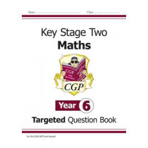 KS2 Maths Targeted Question Book - Year 6 by CGP Books, 9781847622143