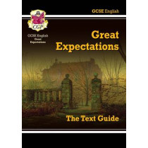 Grade 9-1 GCSE English Text Guide - Great Expectations by CGP Books, 9781847624864