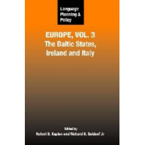 Language Planning and Policy in Europe, Vol. 3: The Baltic States, Ireland and Italy by Robert B. Kaplan, 9781847690289