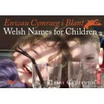 Enwau Cymraeg i Blant/Welsh Names for Children by Heini Gruffudd, 9781847712196