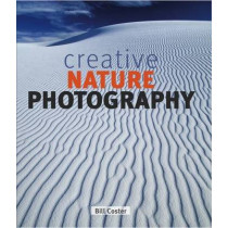 Creative Nature Photography by Bill Coster, 9781847737847