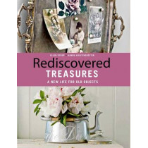 Rediscovered Treasures: A New Life for Old Objects by Ellen Dyrop, 9781847738141