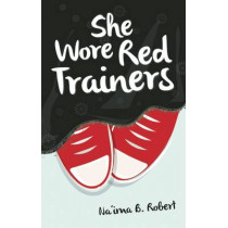 She Wore Red Trainers: A Muslim Love Story by Na'ima B. Robert, 9781847740656