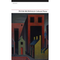 Collected Poems: Peter McDonald by Peter McDonald, 9781847770981