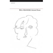 Selected Poems by Bill Manhire, 9781847772473