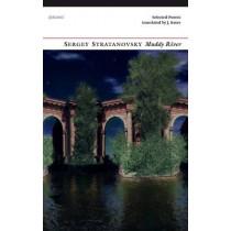 Muddy River: Selected Poems by Sergey Stratanovsky, 9781847772534