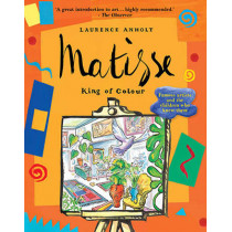 Matisse, King of Colour by Laurence Anholt, 9781847800435