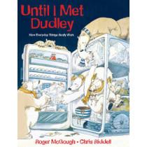 Until I Met Dudley by Roger McGough, 9781847803504