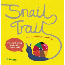 Snail Trail: In Search of a Modern Masterpiece by Jo Saxton, 9781847804235
