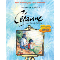 Cezanne and the Apple Boy by Laurence Anholt, 9781847806048