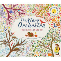 The Story Orchestra: Four Seasons in One Day: Press the note to hear Vivaldi's music by Jessica Courtney-Tickle, 9781847808776