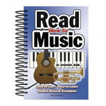 How To Read Music: Easy-to-Use, Easy-to-Learn; Simple Musical Examples by Alan Charlton, 9781847863058